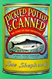 Pickled, Potted and Canned: The Story of Food Preserving