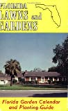 img - for Florida Lawns and Gardens: Florida Garden Calendar and Planting Guide book / textbook / text book