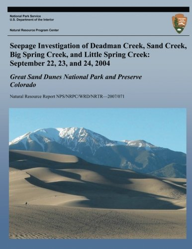 Download Seepage Investigation of Deadman Creek, Sand Creek, Big Spring Creek, and Little Spring Creek: September 22, 23, and 24, 2004: Great Sand Dunes National Park and Preserve Colorado pdf