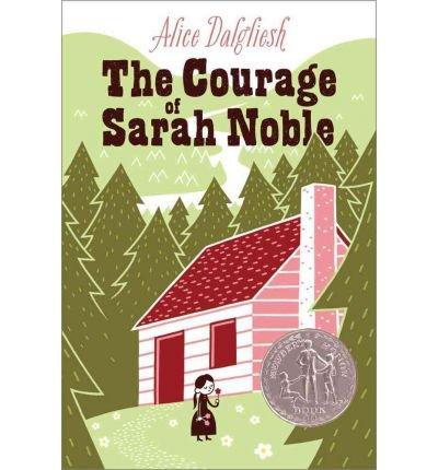 [(Courage of Sarah Noble )] [Author: Alice Dalgliesh] [Feb-2002]