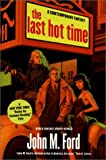 The Last Hot Time, John M. Ford, 0312875789