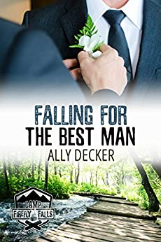 Falling For the Best Man (Camp Firefly Falls Book 10) by [Decker, Ally]