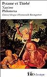 Pyrame et Thisbe - Narcisse - Philoména, trois récits du XIIe siècle