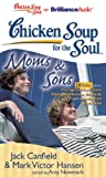 chicken soup for the soul boys - Chicken Soup for the Soul: Moms & Sons - 29 Stories about Courage and Persistence, Making a Difference, Gratitude, and Learning from Each Other