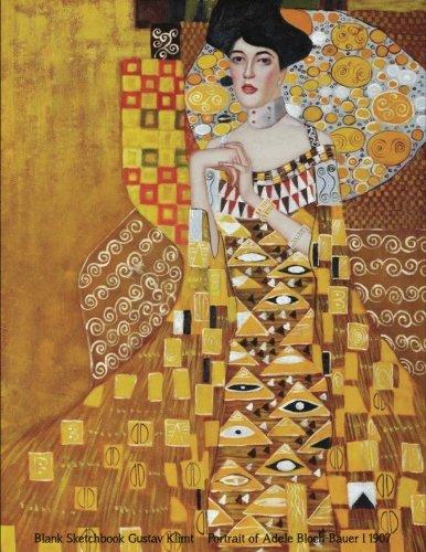 Blank Sketchbook Gustav Klimt: Blank Sketchbook Cover by Master Painters, Large Blank Sketchbook Journal, Unlined, Unruled, Premium Design For Artists ... Levels (Most Expensive Paintings) (Volume 4)