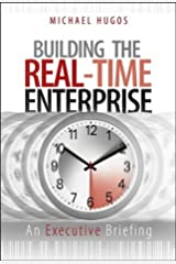 Building the Real-Time Enterprise: An Executive Briefing Hardcover