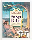 The Rhyme Bible Prayer Book, Linda J. Sattgast, 1576730549