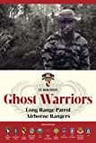 Ghost Warriors: Long Range Patrol Airborne Rangers