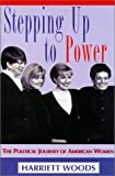 Stepping Up To Power: The Political Journey Of Women In America
