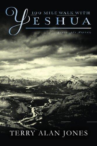 100 Mile Walk with YESHUA: Jesus, My Friend PDF