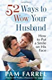 52 Ways to Wow Your Husband, Pam Farrel, 0736937803