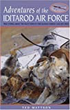 Adventures of the Iditarod Airforce, Ted Mattson, 0945397593