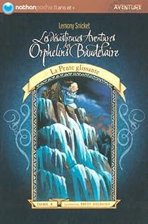 Les Désastreuses aventures des orphelins Baudelaire, tome 10 : La Pente glissante par Handler