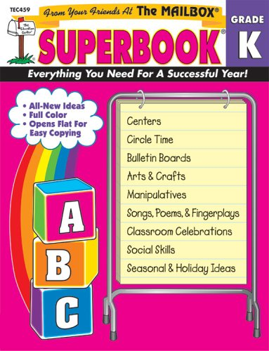 The Mailbox Superbook, Kindergarten: Your Complete Resource for an ...