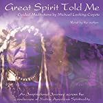 Great Spirit Told Me | Michael Looking Coyote