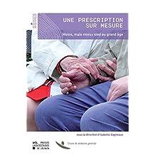 Une prescription sur mesure: Moins mais mieux sied au grand âge (Sâges/Monographies de la Chaire de médecine générale de l'UCL)