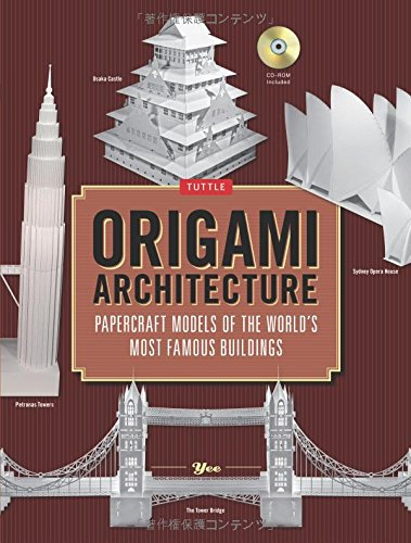 Origami Architecture: Papercraft Models of the World's Most Famous Buildings: Origami Book with 16 Projects & Instructional DVD