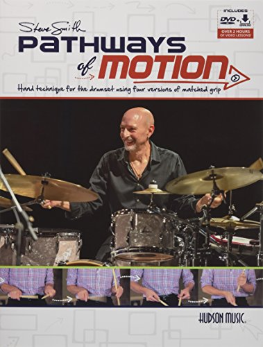 Steve Smith - Pathways of Motion: Hand Technique for the Drumset Using Four Versions of Matched -