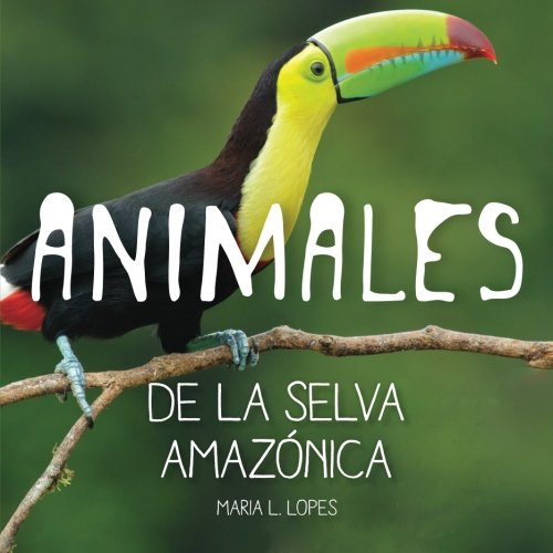 Animales de selva Amazônica: Animales de Selva Amazônica (Spanish Edition)