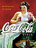 img - for Coca-Cola Girls : An Advertising Art History Limited Edition of 950 book / textbook / text book