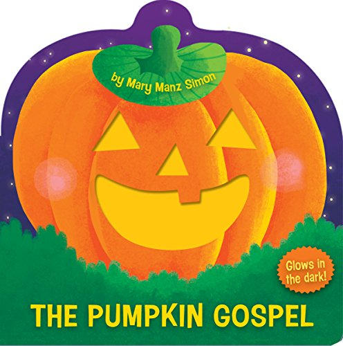 The Pumpkin Gospel (die-cut): A Story of a New Start with (God Pumpkin)