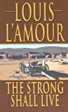 The Strong Shall Live, Louis L'Amour, 1410406199
