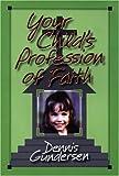 Your Child's Profession of Faith, Dennis Gundersen, 187973723X