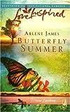 Butterfly Summer, Arlene James, 0373873808