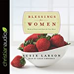 Blessings for Women: Words of Grace and Peace for Your Heart | Susie Larson