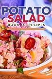 Potato Salad Book of Recipes: Unique Tasty Potato Salad Recipes Dressing
