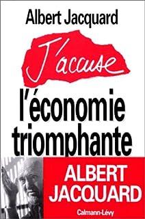 J'accuse l'économie triomphante, Jacquard, Albert