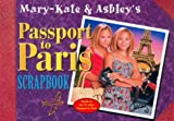 Mary-Kate and Ashley's Passport to Paris Scrapbook, Mary-Kate Olsen and Ashley Olsen, 0061075701