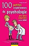100 Petites expériences de psychologie pour mieux comprendre votre bébé par Ciccotti