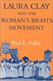 img - for Laura Clay and the Woman's Rights Movement book / textbook / text book