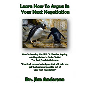Learn How to Argue in Your Next Negotiation Audiobook