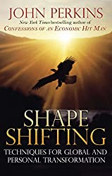 Shapeshifting: Shamanic Techniques for Global and Personal Transformation
