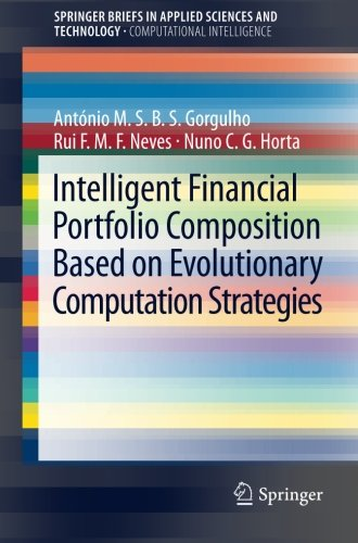 Intelligent Financial Portfolio Composition based on Evolutionary Computation Strategies (SpringerBriefs in Applied Sciences and Technology)