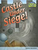 Castle Under Siege!: Simple Machines (Raintree Fusion: Physical Science)