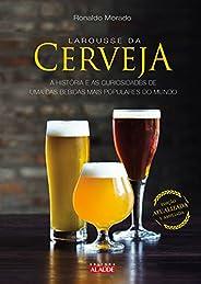 Larousse da cerveja: A história e as curiosidades de uma das bebidas mais populares do mundo