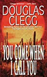 You Come When I Call You, Douglas Clegg, 0843946954