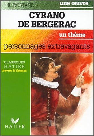 Lire en ligne CYRANO DE BERGERAC. : Personnages extravagants pdf, epub
