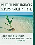Multiple Intelligences and Personality Type : Tools and Strategies for Developing Human Potential (Understanding yourself and others series)
