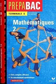 Terminale S - Mathématiques 2 (Enseignement de spécialité) par René Merckhoffer