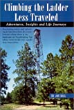 Climbing the Ladder Less Traveled, Joe Bill, 0971778108