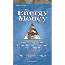 The Energy of Money: A Spiritual Guide to Financial and Personal Fulfillment