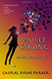 Violet Strong and the Happiness Thieves, Laural Parker, 1493649590