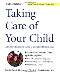 Taking Care of Your Child: A Parent's Guide to Complete Medical Care