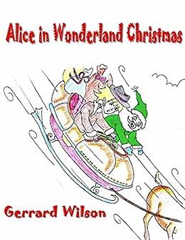 Alice In Wonderland Christmas by [Wilson, Gerrard]