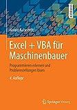 Excel + VBA Für Maschinenbauer : Programmieren Erlernen und Technische Fragestellungen Lösen, Nahrstedt, Harald, 3658059583