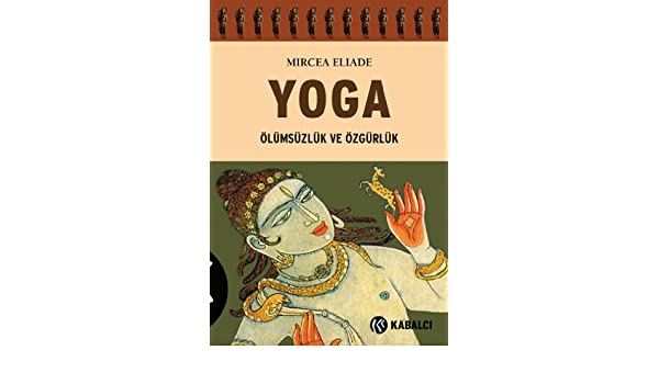Yoga: Mircea Eliade: 9789759972172: Amazon.com: Books